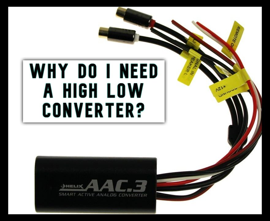 Why Do I Need A High Low Converter?