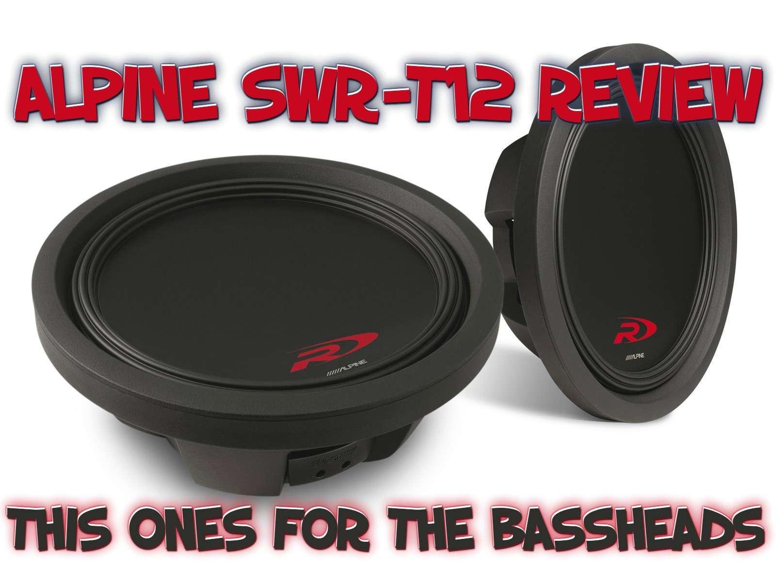 Alpine SWR-T12 Review